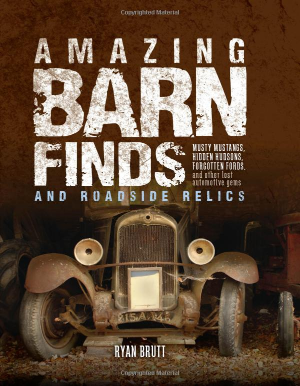 Amazing Barn Finds and Roadside Relics